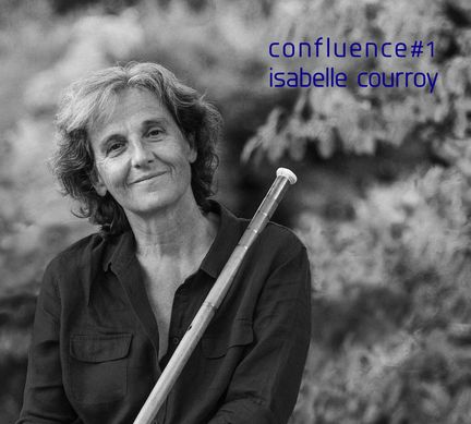 Confluence ≠1 - Isabelle Courroy